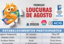 """Acig realiza os sorteios da promoção """"Loucuras de Agosto"""""""