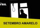Setembro Amarelo: mês dedicado a prevenção do suicídio