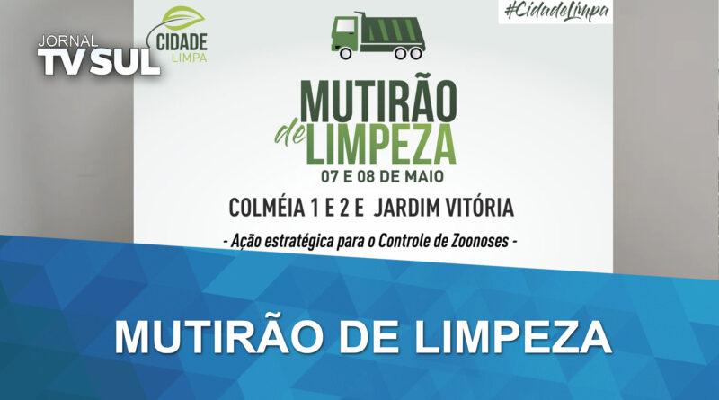 Prefeitura ira realizar mutirão de limpeza nos bairros Colméia e Jardim Vitória